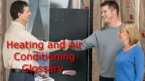 Heating & Air Conditioning Glossary